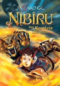 Nibiru dan Kesatria Atlantis by Tasaro G.K.