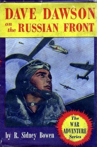 Dave Dawson on the Russian Front by R. Sidney Bowen