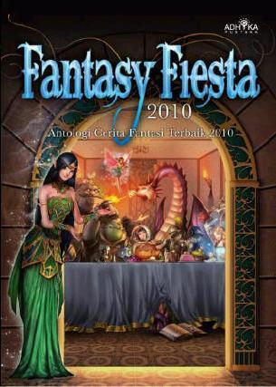 Fantasy Fiesta 2010 Antologi Cerita Fantasi Terbaik 2010 By R D Villam