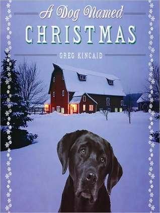A Dog Named Christmas by Greg Kincaid