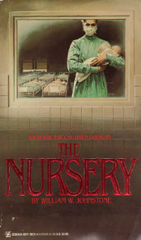 The Nursery by William W. Johnstone