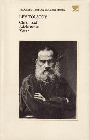 Childhood. Adolescence. Youth by Leo Tolstoy