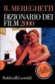 Il Mereghetti: Dizionario dei film 2000
