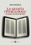 La quarta rivoluzione: sei lezioni sul futuro del libro
