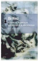 Sátiras, fábulas, aforismos e profecias by Leonardo da Vinci