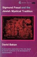 Sigmund Freud and the Jewish Mystical Tradition by David Bakan