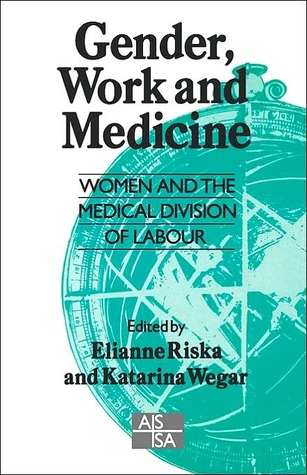 Gender, Work and Medicine: Women and the Medical Division of Labour