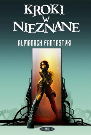 Kroki w nieznane: Almanach fantastyki 2010