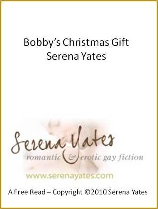 Bobby's Christmas Gift by Serena Yates