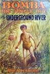 Bomba The Jungle Boy on the Underground River