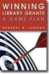 Winning Library Grants by Herbert B. Landau