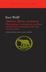 Autores, libros, aventuras. Observaciones y recuerdos de un editor