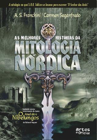 As melhores histórias da Mitologia nórdica by A.S. Franchini