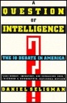 A Question of Intelligence: The IQ Debate in America