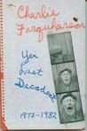 Charlie Farquharson, Yer Last Decadent