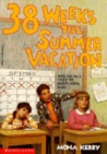 38 Weeks Till Summer Vacation