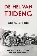De hel van Tjideng. Een persoonlijk verslag van een Jappenkamp