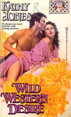 Wild Western Desire by Kathy Jones