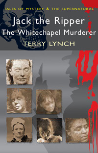 Jack the Ripper: The Whitechapel Murderer