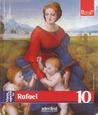 Viata si opera lui Rafael (Pictori de Geniu #10)