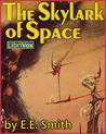 "The Skylark of Space by E.E. ""Doc"" Smith"
