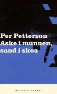 Aske i munnen, sand i skoa by Per Petterson
