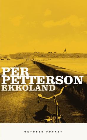Ekkoland by Per Petterson