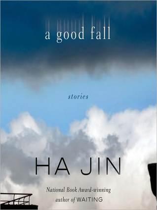 A Good Fall by Ha Jin