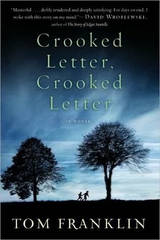 Book Review: Crooked Letter, Crooked Letter by Tom Franklin