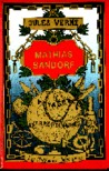 Mathias Sandorf (His Voyages Extraordinaires)