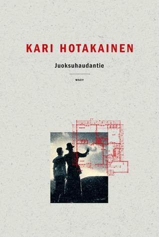 Juoksuhaudantie by Kari Hotakainen