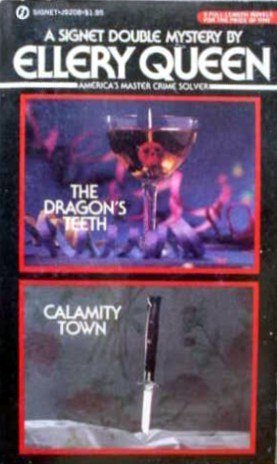 The Dragon's Teeth  & Calamity Town by Ellery Queen