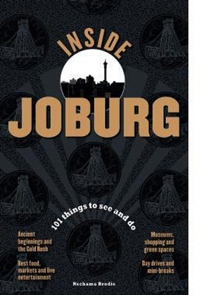 Inside Joburg: 101 things to see and do