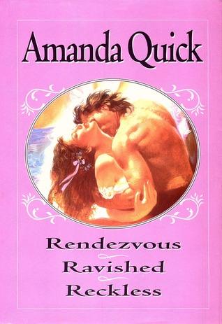 Rendezvous / Ravished / Reckless (Amanda Quick Triple Exclusive)