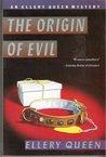 The Origin of Evil (Ellery Queen Detective, #22)