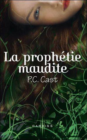 La prophétie maudite by P.C. Cast