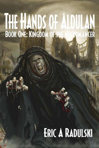 Kingdom of the Necromancer (The Hands of Aldulan #1)