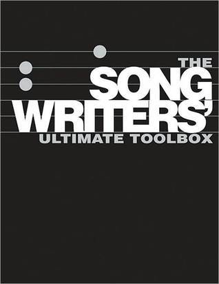 The Songwriter's Ultimate Toolbox: How to Write Songs on Guitar, Songwriting Sourcebook, How to Write Songs in Altered Guitar Tunings