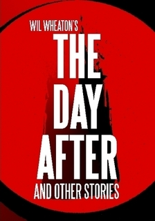 The Day After and Other Stories by Wil Wheaton