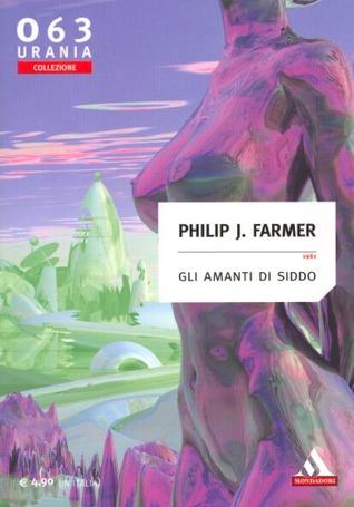 Gli amanti di Siddo by Philip José Farmer