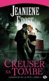 Creuser sa tombe by Jeaniene Frost