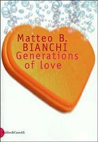 Generations of love by Matteo B. Bianchi
