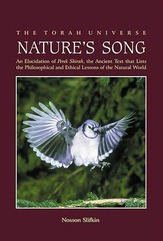 nature-s-song-an-elucidation-of-perek-shirah-the-ancient-text-that-lists-the-philosophical-and-ethical-lessons-of-the-natural-world