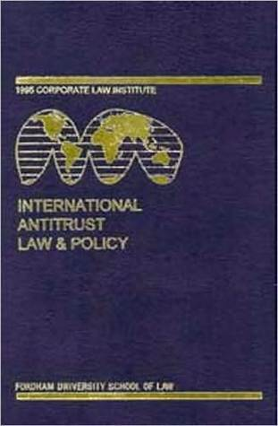 International Antitrust Law and Policy: Fordham Corporate Law 1996