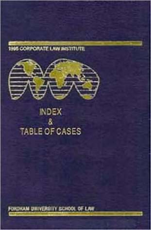 International Antitrust Law & Policy: Fordham Competition Law - Index and Table of Cases 1981-2008