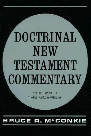 Doctrinal New Testament Commentary, Vol. 1 by Bruce R. McConkie