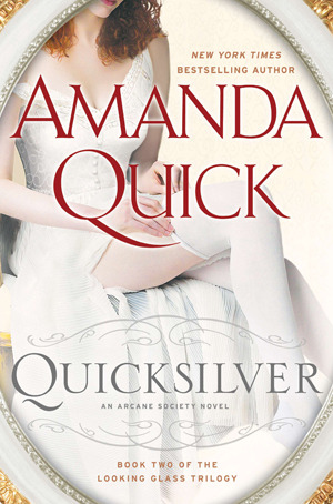 Quicksilver (Looking Glass Trilogy #2; The Arcane Society, #11)