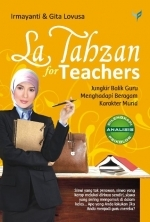 La Tahzan for Teachers by Irmayanti
