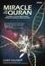 Miracle of the Quran: Keajaiban Al-Quran Mengungkap Penemuan-Penemuan Ilmiah Modern