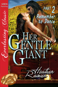 Her Gentle Giant, Part 2 by Heather Rainier